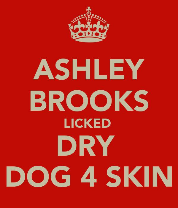ASHLEY BROOKS LICKED  DRY  DOG 4 SKIN