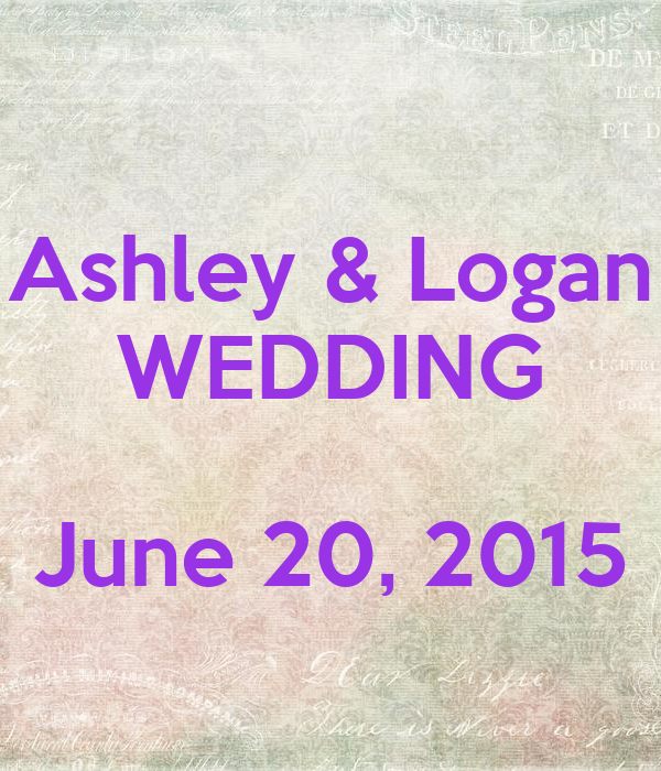 Ashley & Logan WEDDING  June 20, 2015