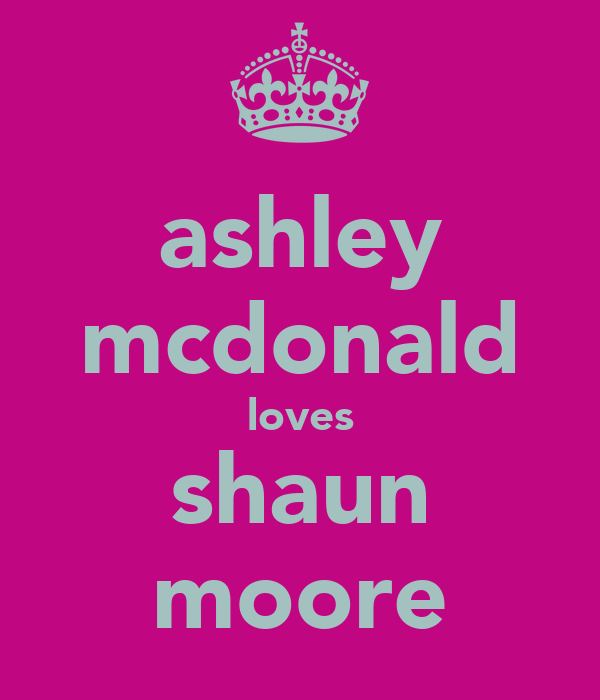 ashley mcdonald loves shaun moore
