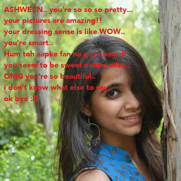 You Re So Amazing: ASHWEEN.. You're So So So Pretty... Your Pictures Are