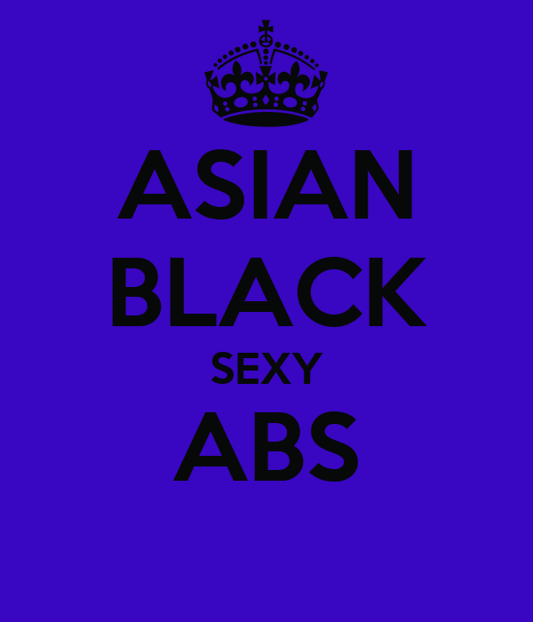 ASIAN BLACK SEXY ABS