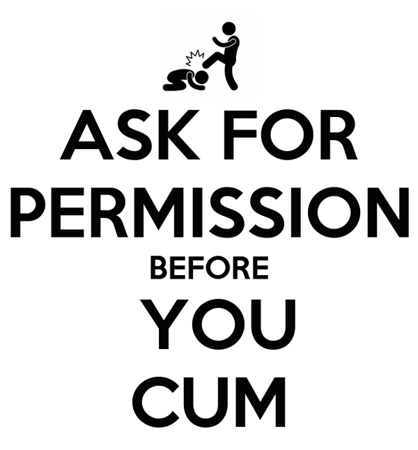 Ask For Permission Before You Cum Poster Stella Keep Calm O Matic