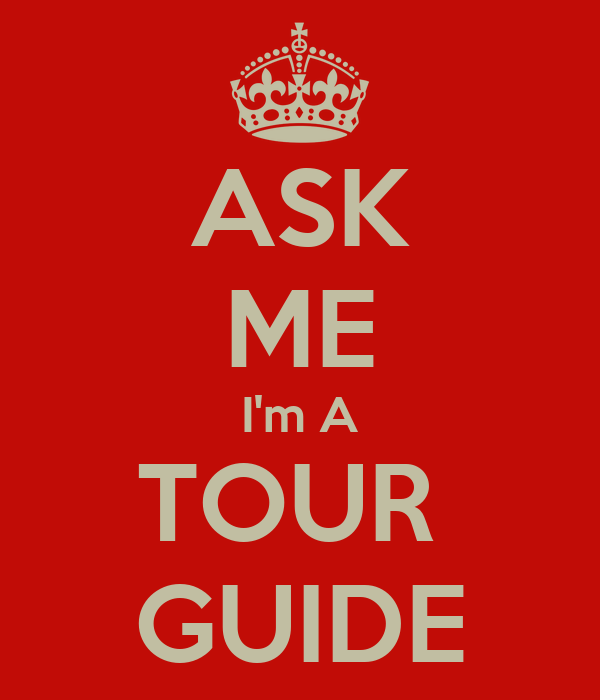 ASK ME I'm A TOUR  GUIDE