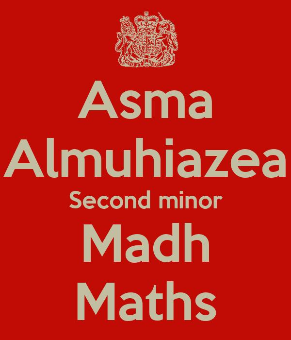 Asma Almuhiazea Second minor Madh Maths