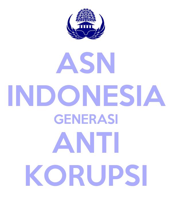 ASN INDONESIA GENERASI ANTI KORUPSI