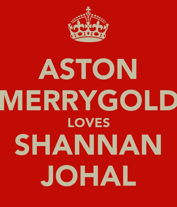 ASTON MERRYGOLD LOVES SHANNAN JOHAL