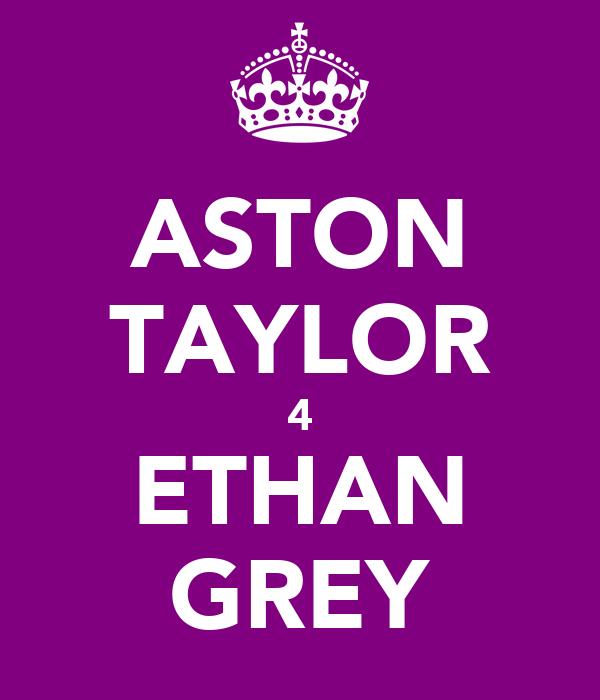 ASTON TAYLOR 4 ETHAN GREY