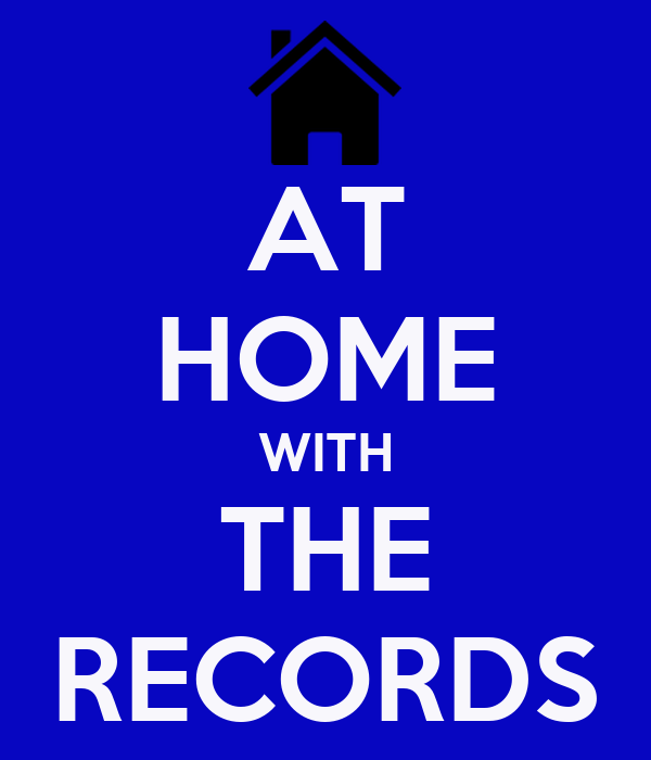 AT HOME WITH THE RECORDS