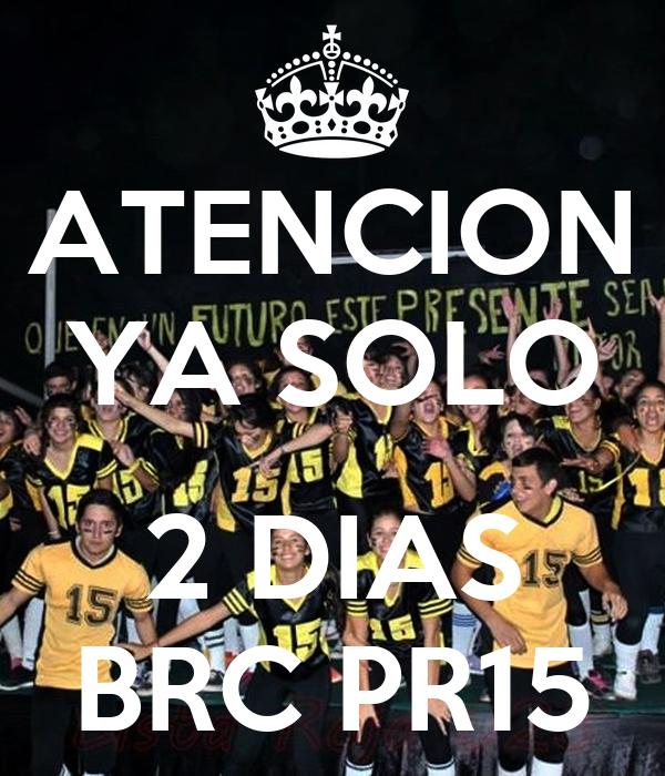 ATENCION YA SOLO  2 DIAS BRC PR15