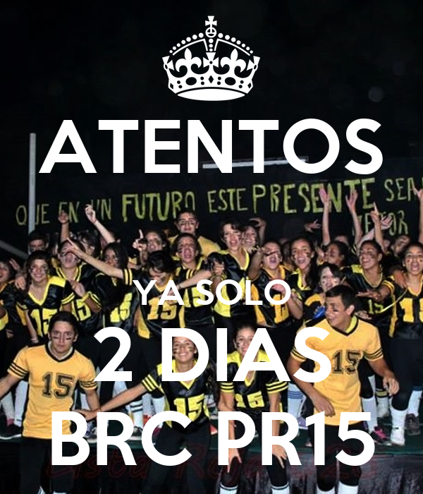 ATENTOS  YA SOLO 2 DIAS BRC PR15