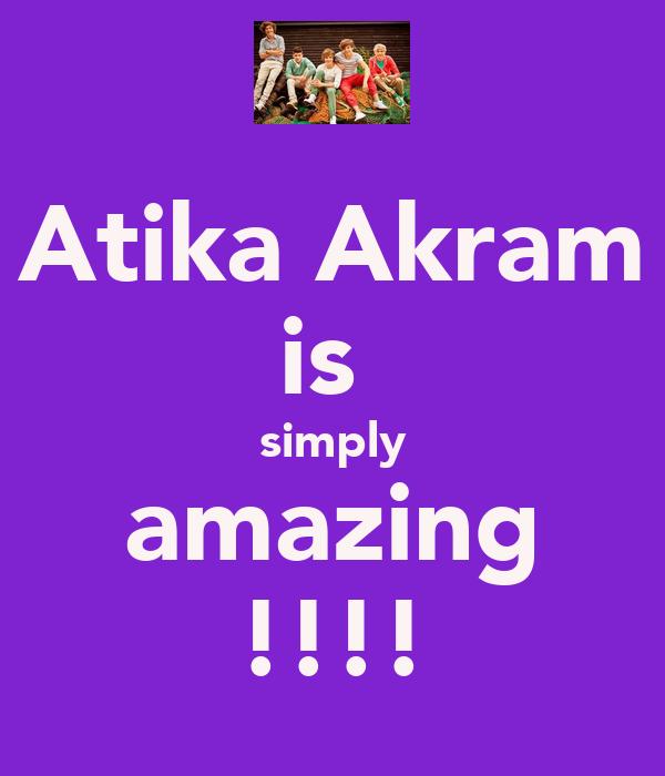 Atika Akram is  simply amazing !!!!