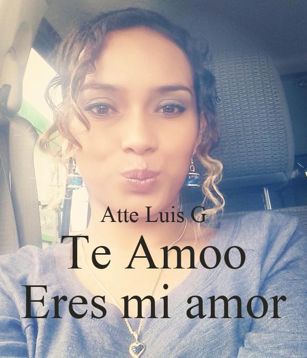 Atte Luis G Te Amoo Eres mi amor