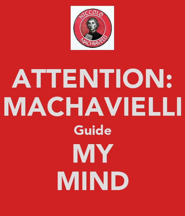 ATTENTION: MACHAVIELLI Guide MY MIND