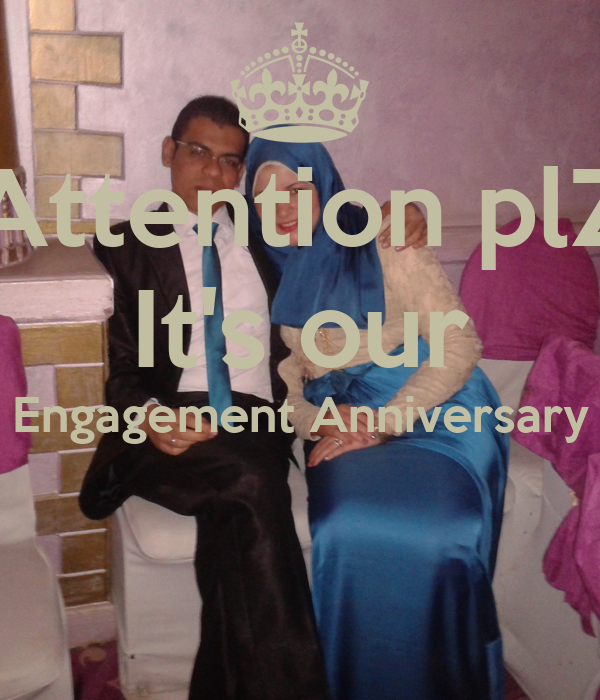 Attention plZ It's our Engagement Anniversary
