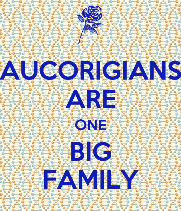 AUCORIGIANS ARE ONE BIG FAMILY