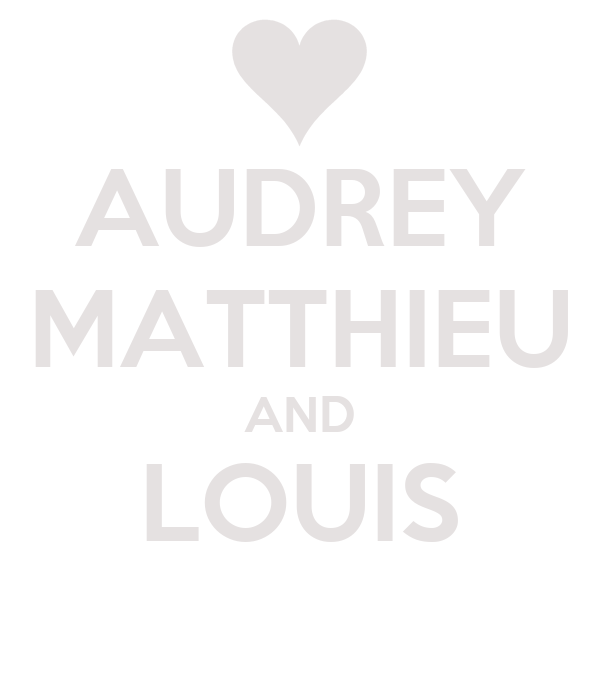 AUDREY MATTHIEU AND LOUIS