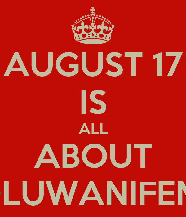 AUGUST 17 IS ALL ABOUT OLUWANIFEMI