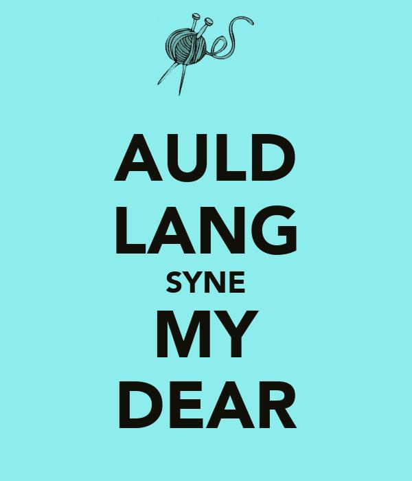 AULD LANG SYNE MY DEAR