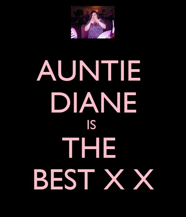 AUNTIE  DIANE IS  THE  BEST X X