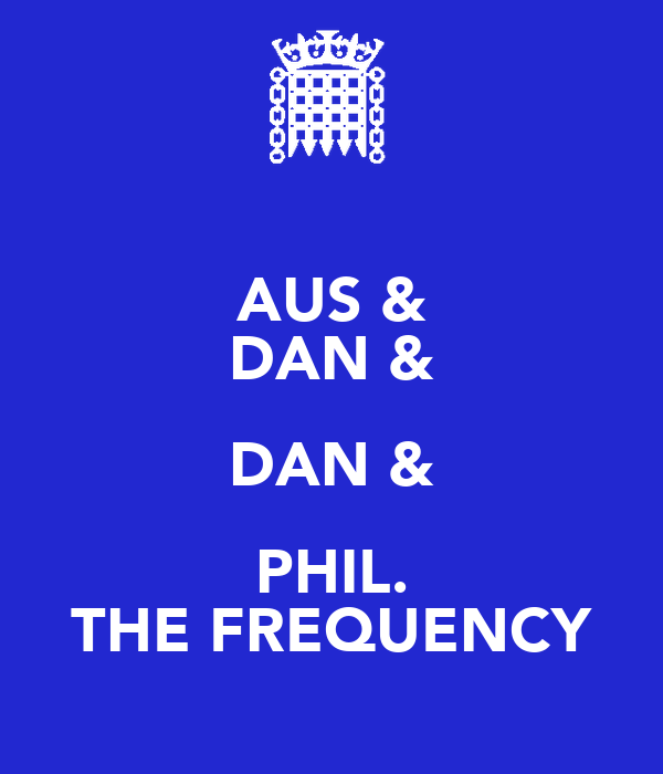 AUS & DAN & DAN & PHIL. THE FREQUENCY