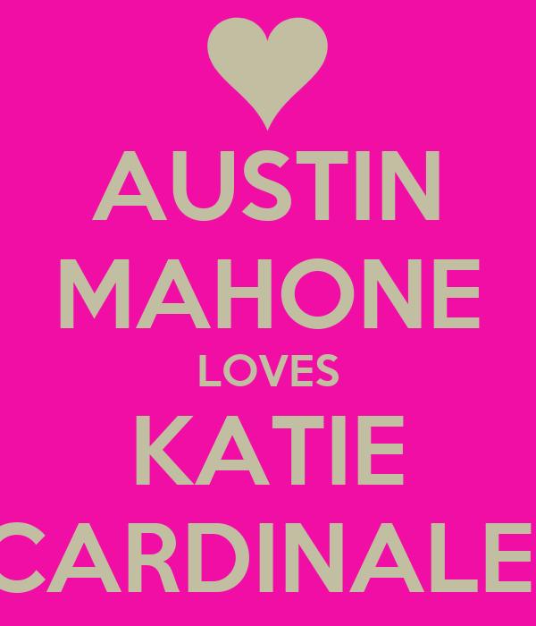 AUSTIN MAHONE LOVES KATIE CARDINALE