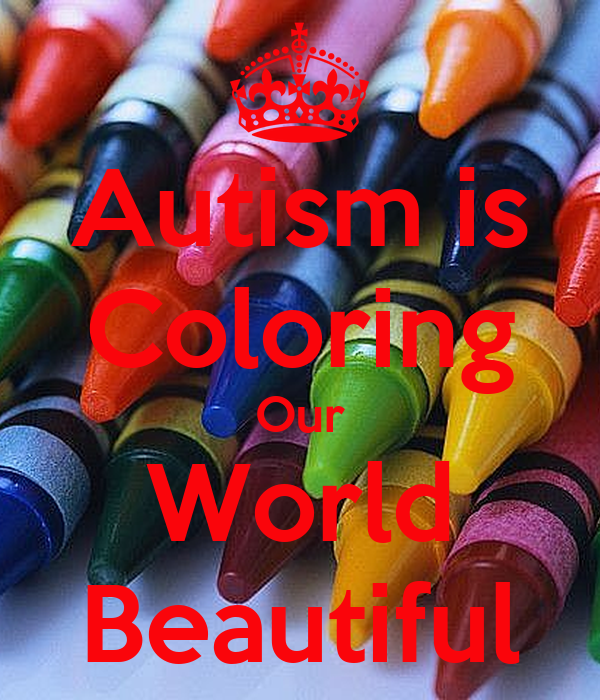 Autism is Coloring Our World Beautiful