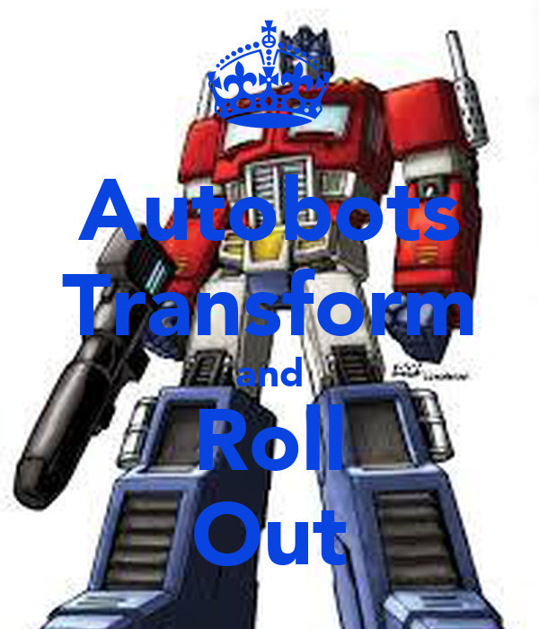 Autobots Transform and Roll Out