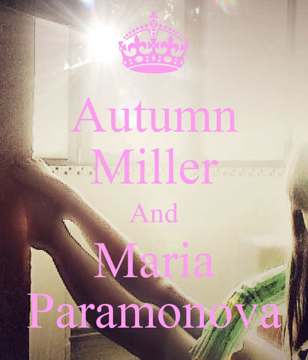 Autumn Miller And Maria Paramonova