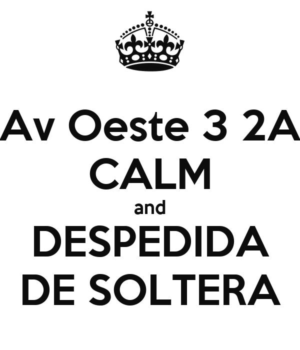 Av Oeste 3 2A CALM and DESPEDIDA DE SOLTERA
