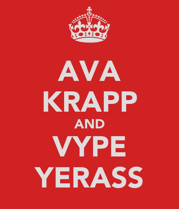 AVA KRAPP AND VYPE YERASS