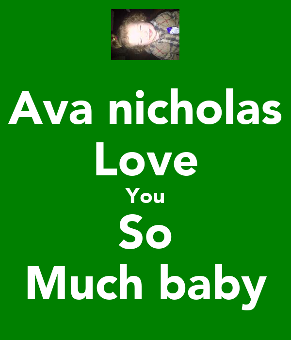 Ava nicholas Love You So Much baby