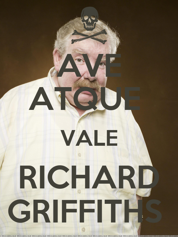 AVE ATQUE  VALE RICHARD GRIFFITHS