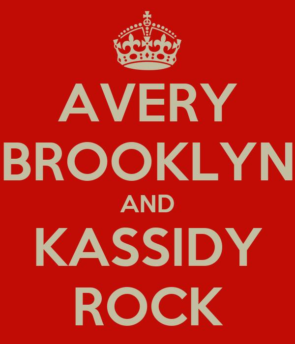 AVERY BROOKLYN AND KASSIDY ROCK