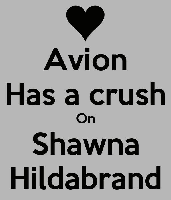 Avion Has a crush On Shawna Hildabrand