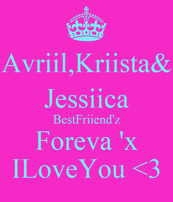 Avriil,Kriista& Jessiica BestFriiend'z Foreva 'x ILoveYou <3