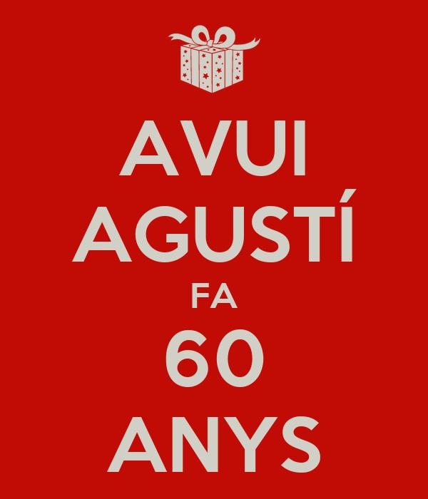 AVUI AGUSTÍ FA 60 ANYS