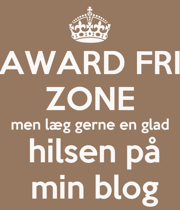AWARD FRI ZONE men læg gerne en glad  hilsen på  min blog