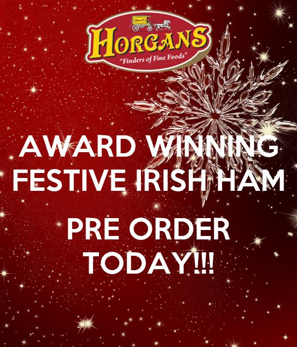 AWARD WINNING FESTIVE IRISH HAM  PRE ORDER TODAY!!!