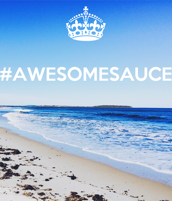 #AWESOMESAUCE