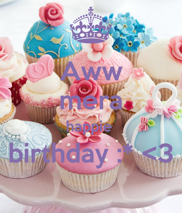 Aww mera happie  birthday :* <3