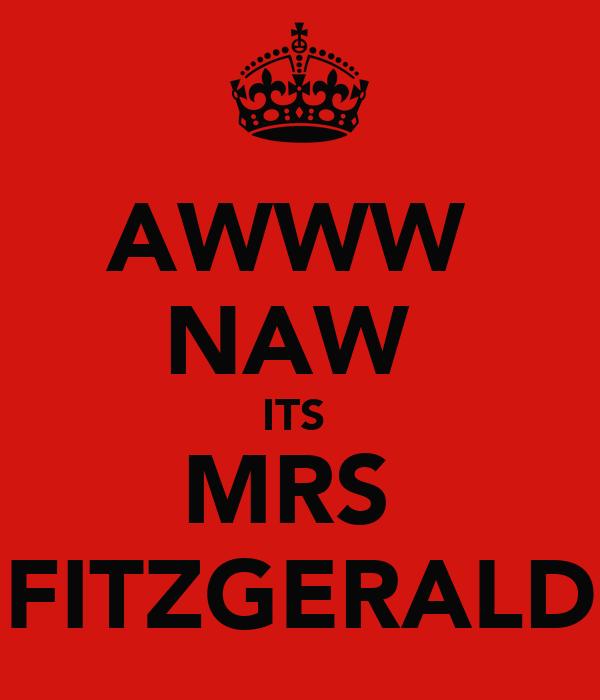 AWWW  NAW  ITS  MRS  FITZGERALD