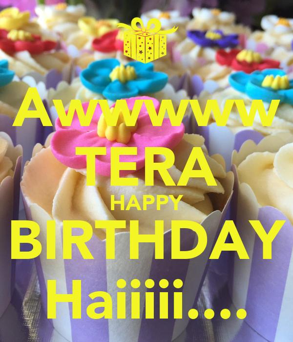 Awwwww TERA HAPPY BIRTHDAY Haiiiii....