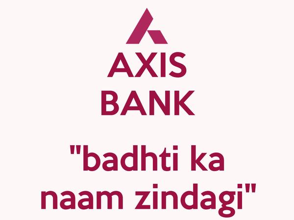 "AXIS BANK  ""badhti ka naam zindagi"""