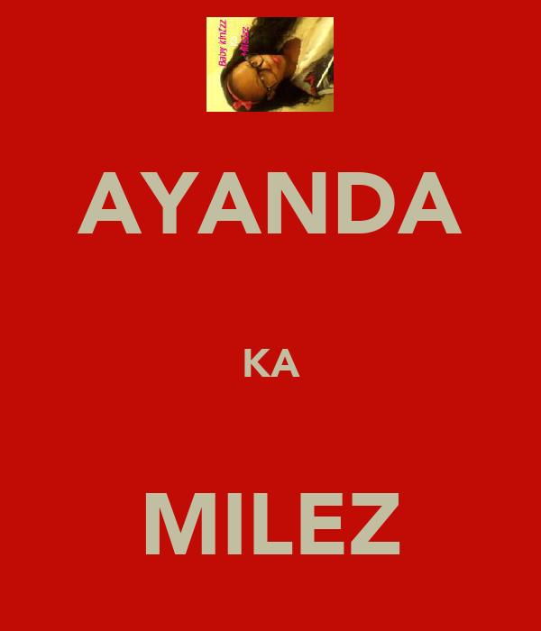 AYANDA  KA  MILEZ