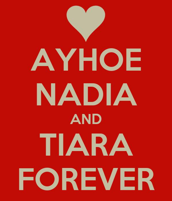 AYHOE NADIA AND TIARA FOREVER