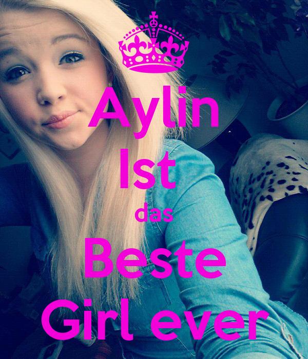 Aylin Ist  das Beste Girl ever