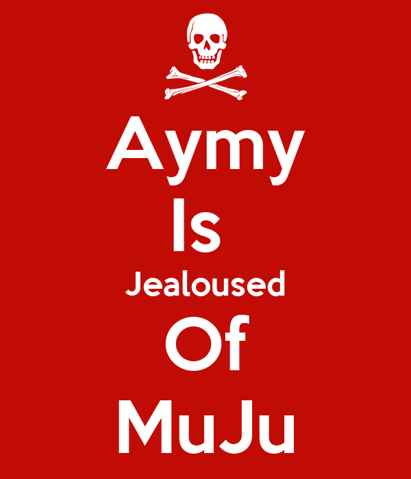 Aymy Is  Jealoused Of MuJu