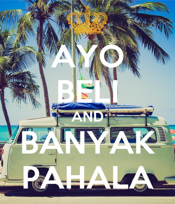 AYO BELI AND BANYAK PAHALA