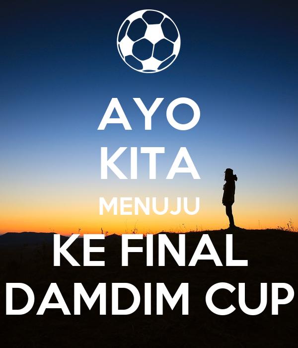 AYO KITA MENUJU KE FINAL DAMDIM CUP
