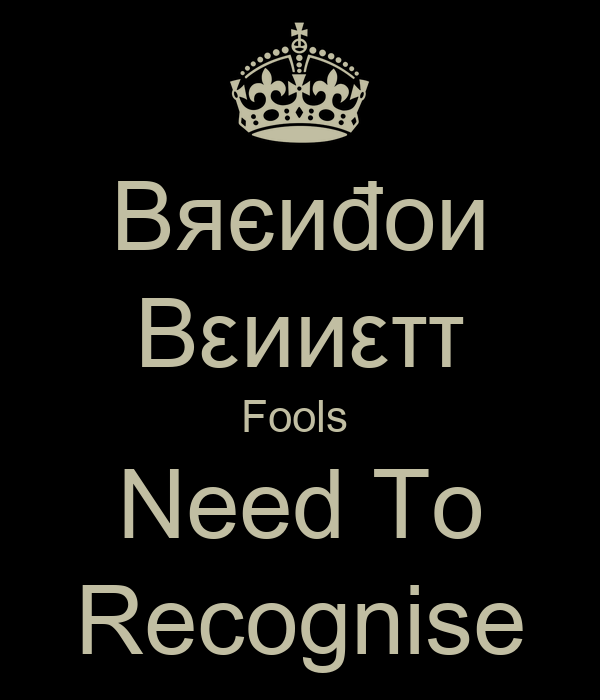 Bяєиđoи Bεииεττ Fools  Need To Recognise